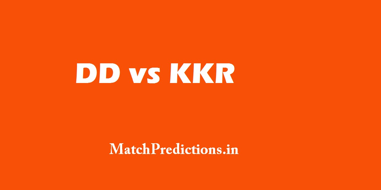 DD vs KKR, Delhi Daredevils vs Kolkata Knight Riders, 18th Match Who Will Win Today Match Prediction