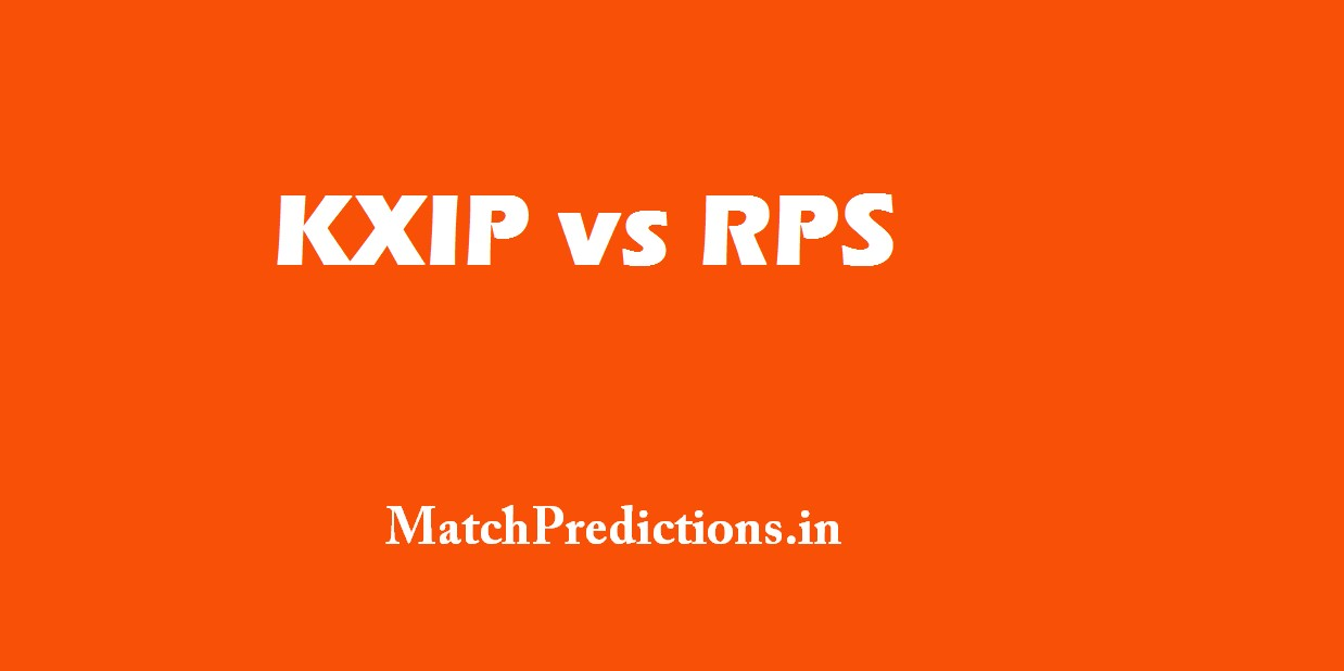 KXIP vs RPS, Kings XI Punjab vs Rising Pune Supergiant, 4th Match Who Will Win Today Match Prediction