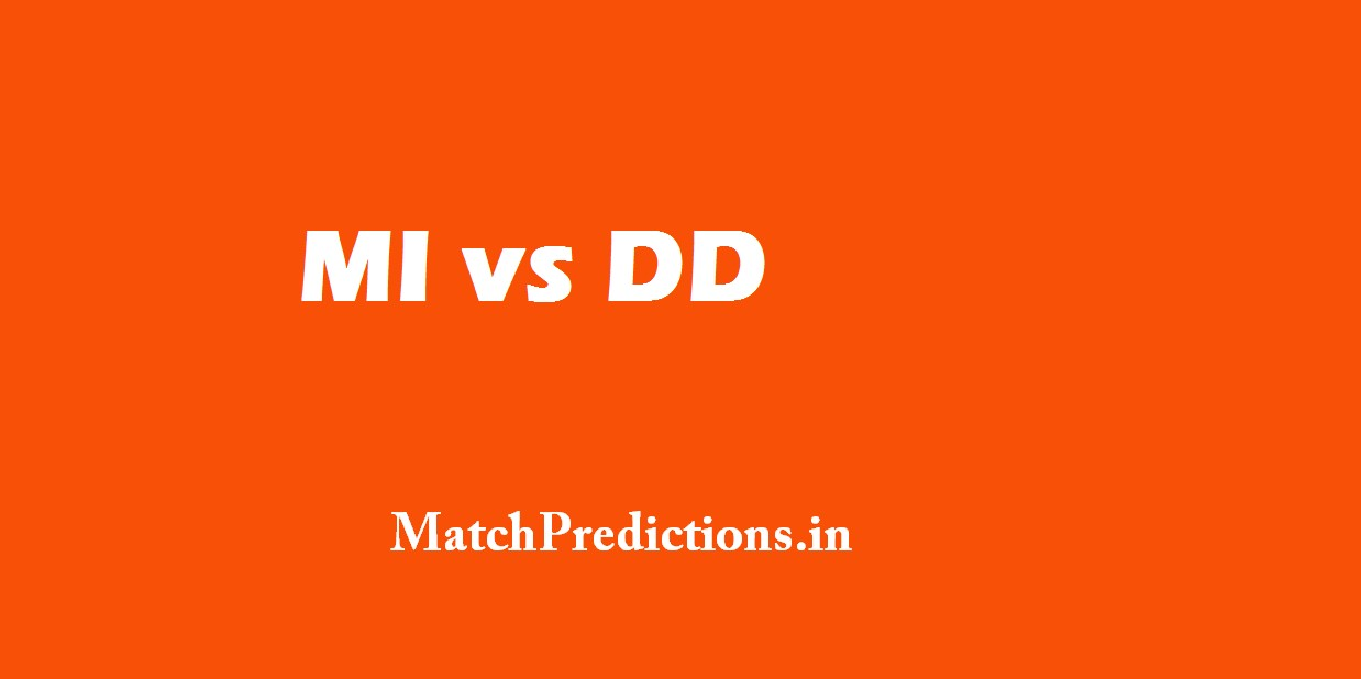 MI vs DD, Mumbai Indians vs Delhi Daredevils, 25th Match Who Will Win Today Match Prediction