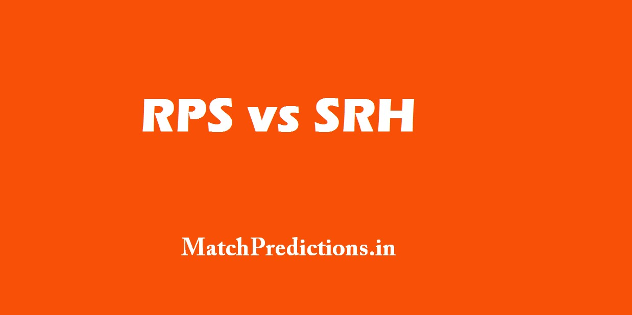 RPS vs SRH, Rising Pune Supergiant vs Sunrisers Hyderabad, 24th Match Who Will Win Today Match Prediction
