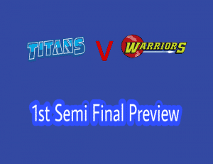 Titans vs Warriors-1st Semi-Final Momentum One Day Cup-Today Match Prediction
